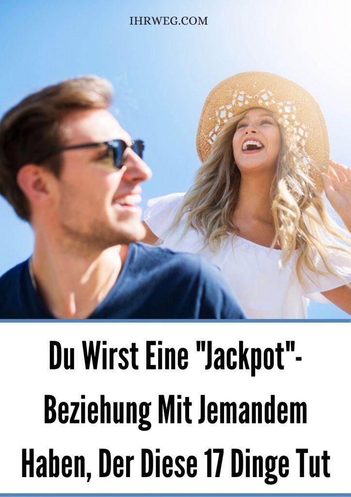 """Du Wirst Eine """"Jackpot""""- Beziehung Mit Jemandem Haben, Der Diese 17 Dinge Tut"""