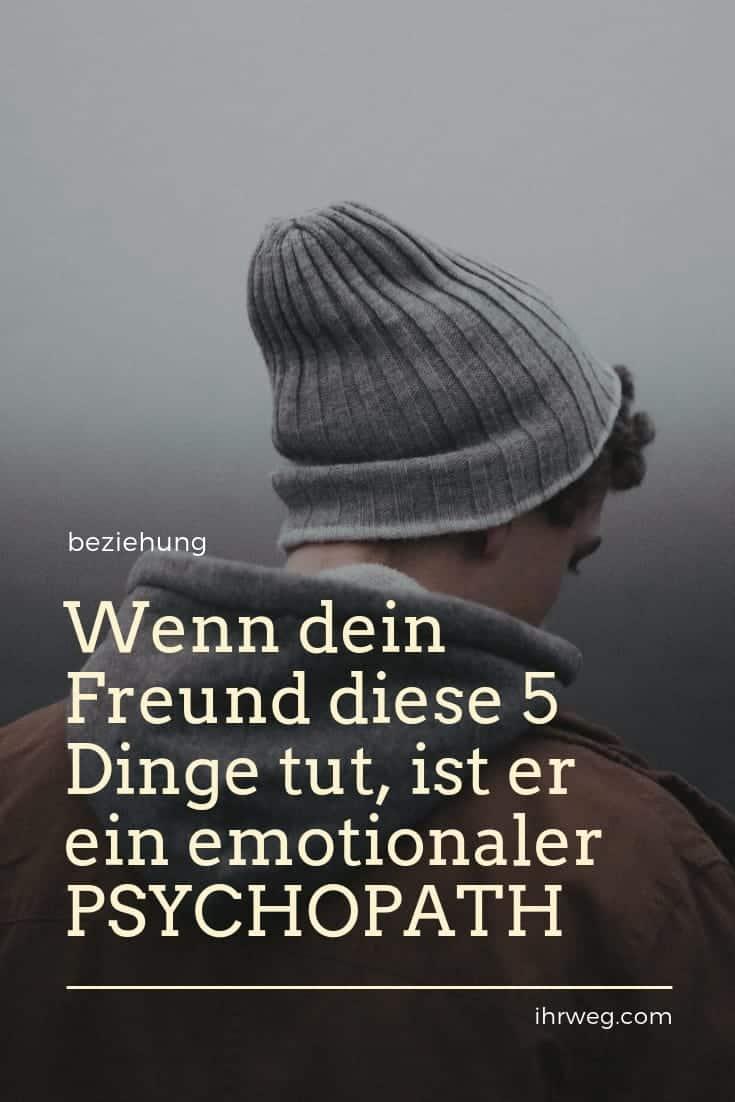 Wenn Dein Freund Diese 5 Dinge Tut, Ist Er Ein Emotionaler Psychopath