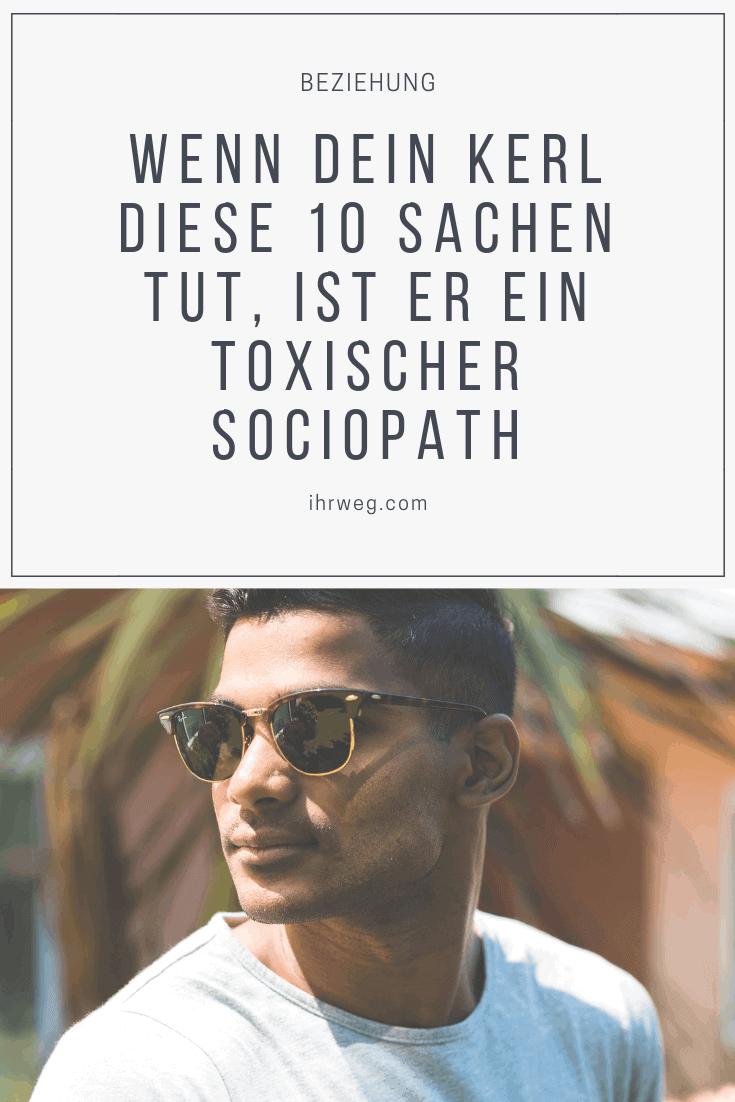 Wenn Dein Kerl Diese 10 Sachen Tut, Ist Er Ein Toxischer Soziopath