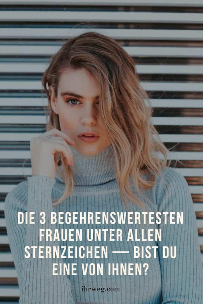 Die 3 Begehrenswertesten Frauen Unter Allen Sternzeichen — Bist Du Eine Von Ihnen