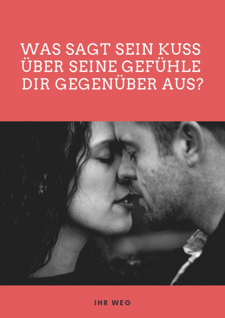 Was Sagt Sein Kuss über Seine Gefühle Dir Gegenüber Aus