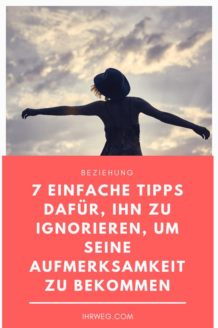 7 Einfache Tipps Dafür, Ihn Zu Ignorieren, Um Seine Aufmerksamkeit Zu Bekommen