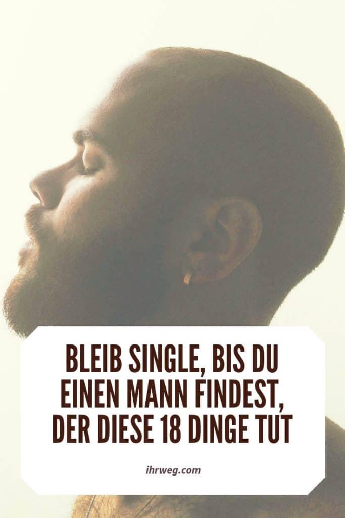 Bleib Single, Bis Du Einen Mann Findest, Der Diese 18 Dinge Tut