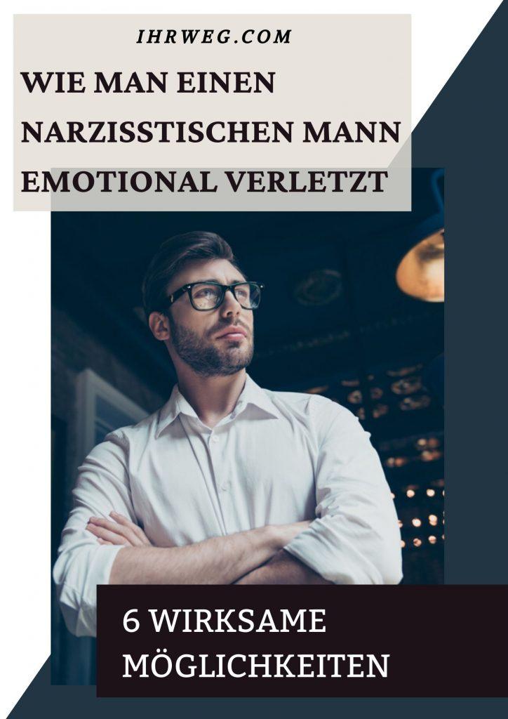 Wie Man Einen Narzisstischen Mann Emotional Verletzt: 6 Wirksame Möglichkeiten