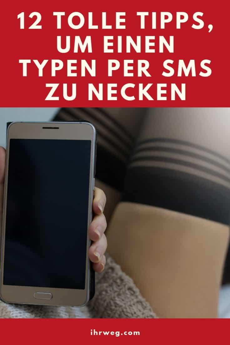 12 Tolle Tipps, Um Einen Typen Per SMS Zu Necken