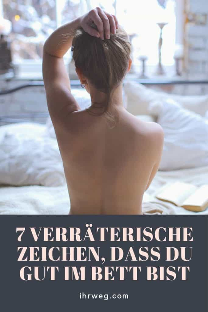 7 Verräterische Zeichen, Dass Du Gut Im Bett Bist