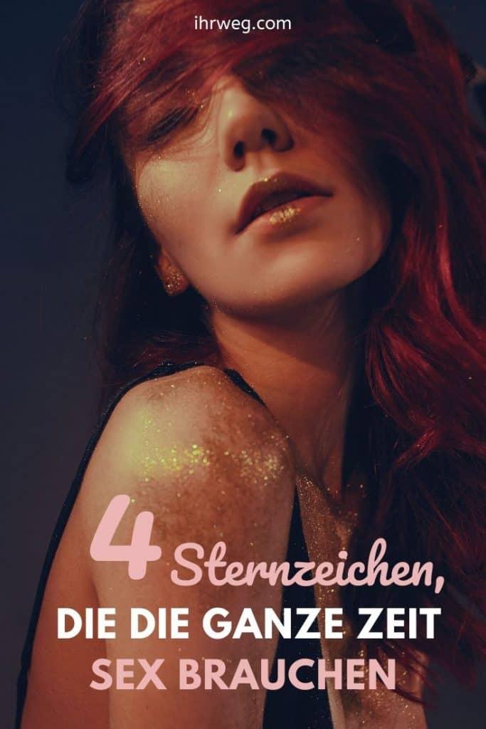 4 Sternzeichen, Die Die Ganze Zeit Sex Brauchen
