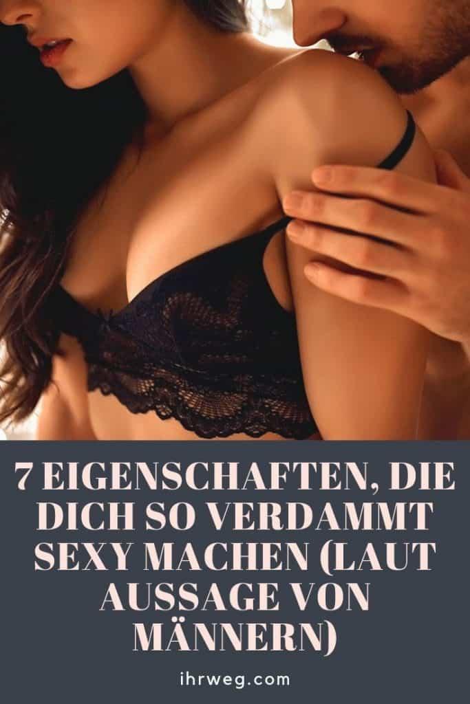 7 Eigenschaften, Die Dich So Verdammt Sexy Machen (Laut Aussage Von Männern)