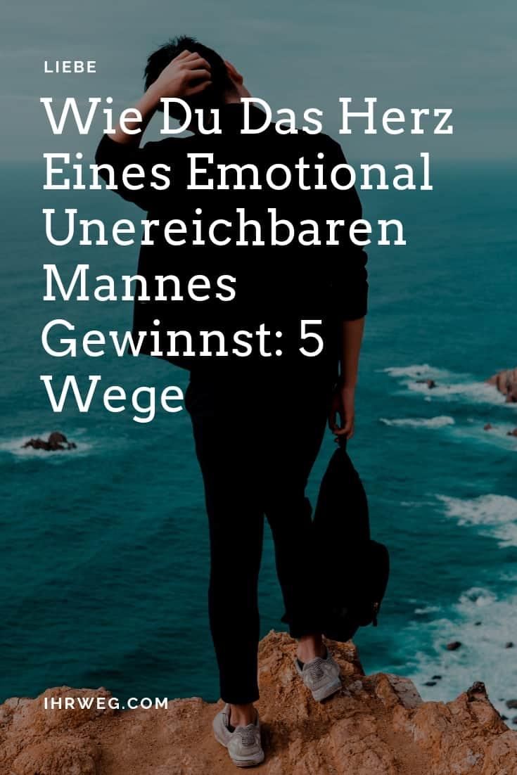 Wie Du Das Herz Eines Emotional Unereichbaren Mannes Gewinnst 5 Wege