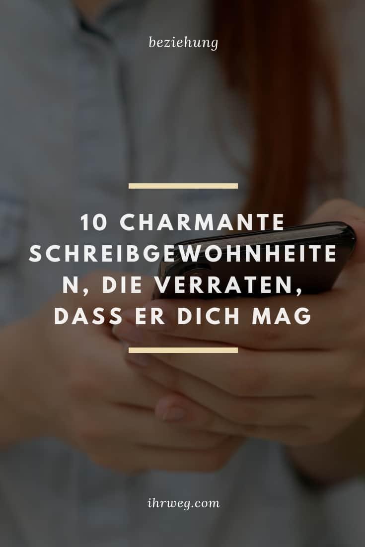 10 Charmante Schreibgewohnheiten Die Verraten Dass Er Dich Mag