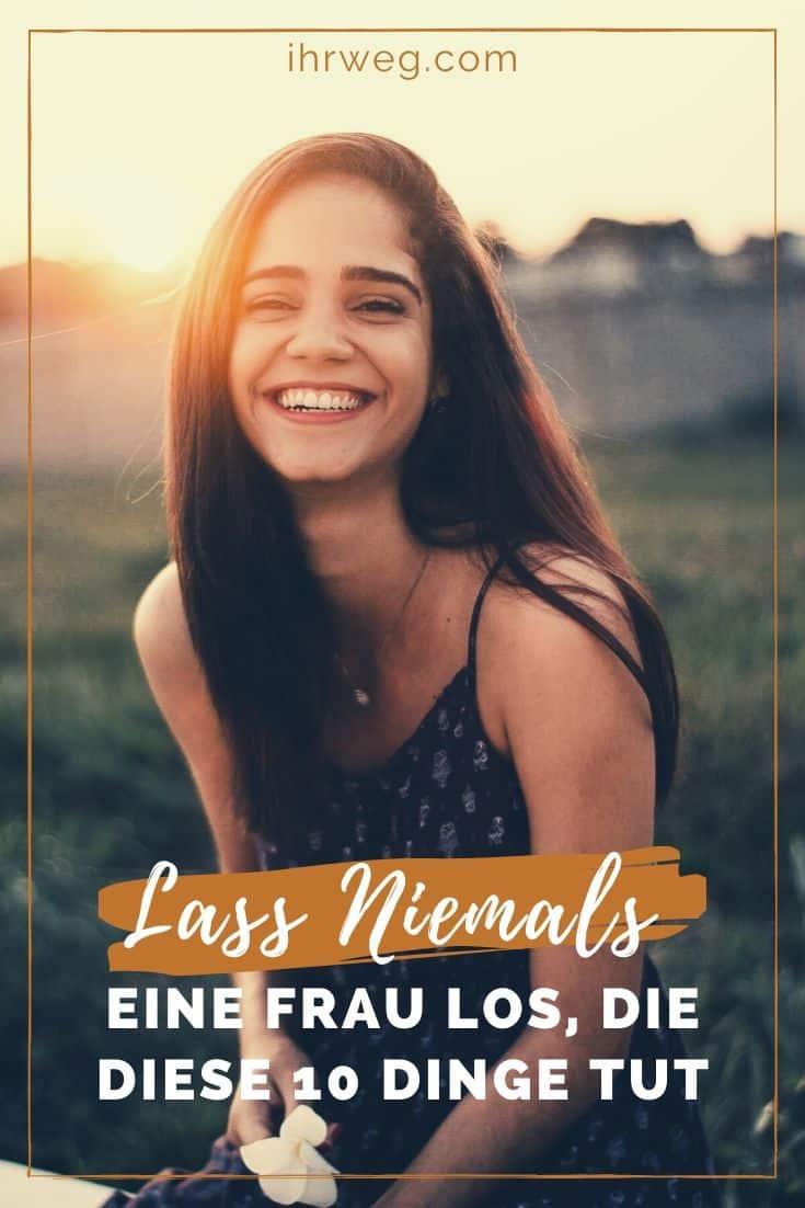 Lass Niemals Eine Frau Los, Die Diese 10 Dinge Tut