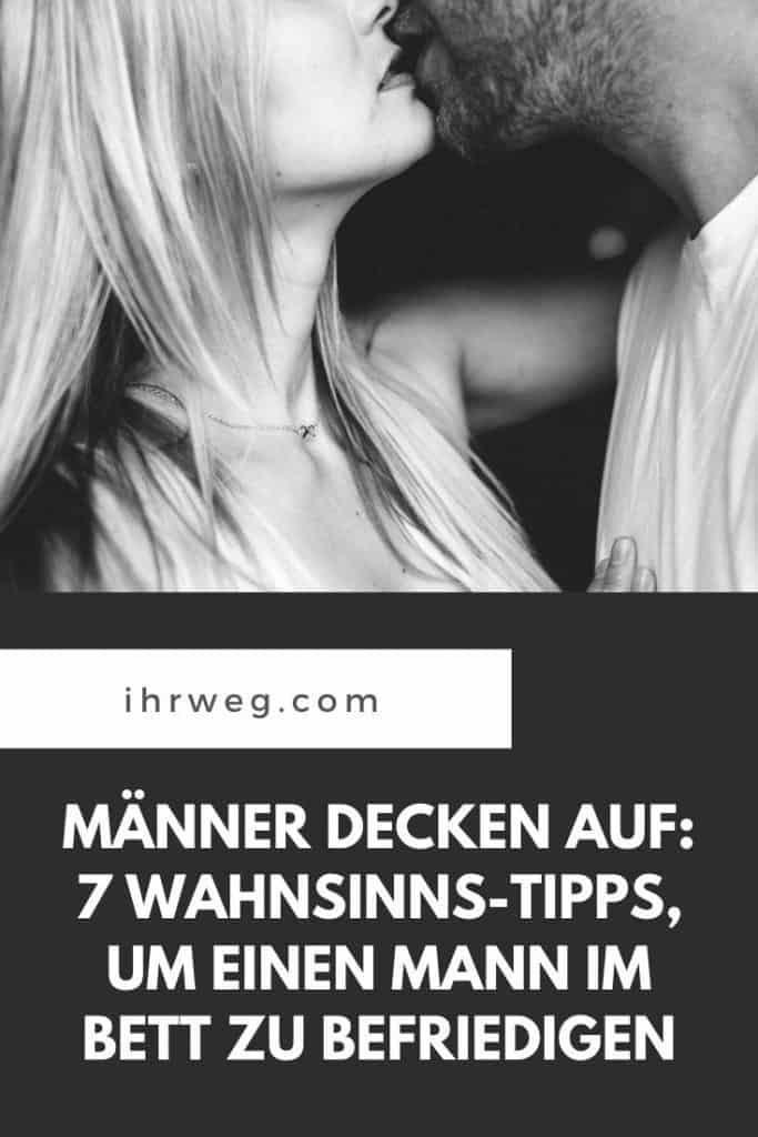 Männer Decken Auf 7 Wahnsinns-Tipps, Um Einen Mann Im Bett Zu Befriedigen