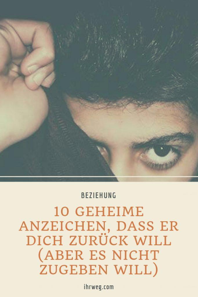 10 Geheime Anzeichen, Dass Er Dich Zurück Will (Aber Es Nicht Zugeben Will)