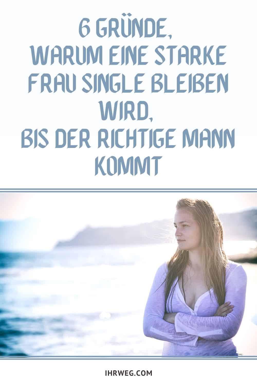 Warum starke frauen single sind
