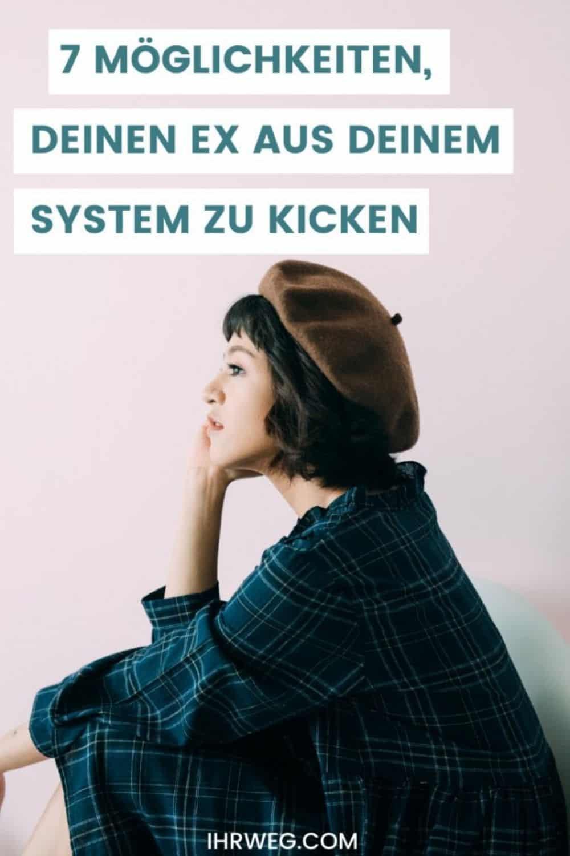 7 Möglichkeiten, Deinen Ex Aus Deinem System Zu Kicken