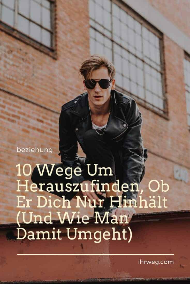 10 Wege Um Herauszufinden, Ob Er Dich Nur Hinhält (Und Wie Man Damit Umgeht)