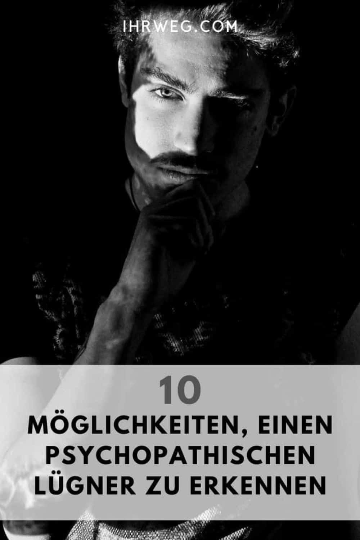 10 Möglichkeiten, Einen Psychopathischen Lügner Zu Erkennen