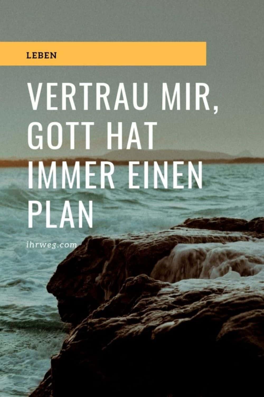 Vertrau Mir, Gott Hat Immer Einen Plan
