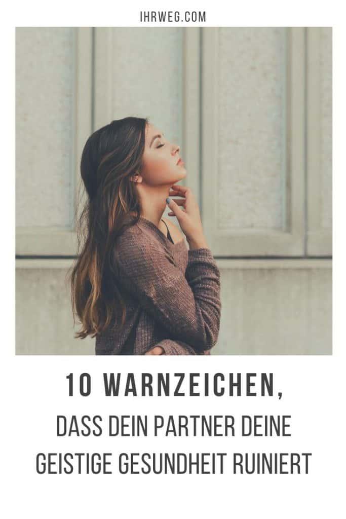 10 Warnzeichen, Dass Dein Partner Deine Geistige Gesundheit Ruiniert
