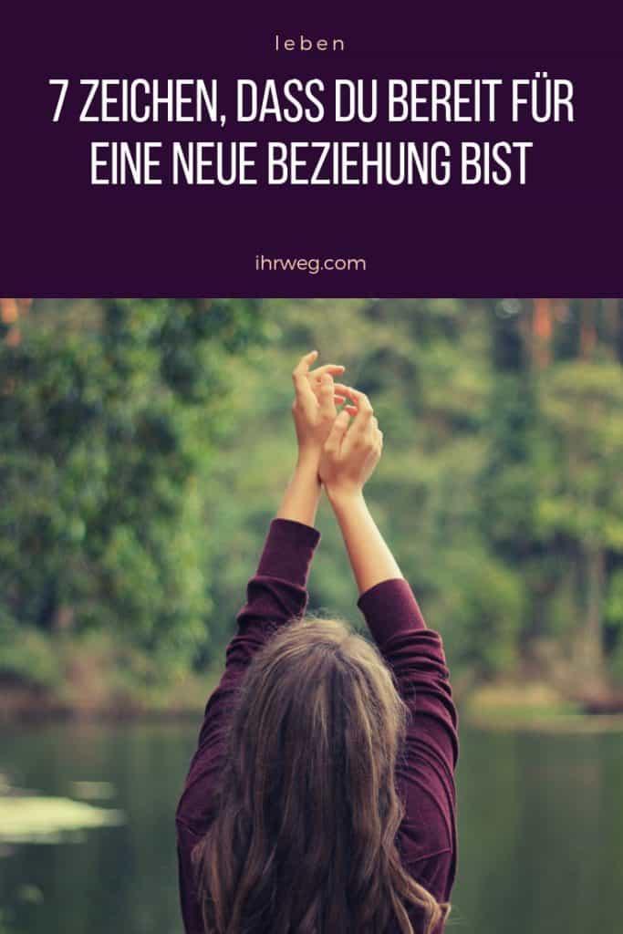 7 Zeichen, Dass Du Bereit Für Eine Neue Beziehung Bist