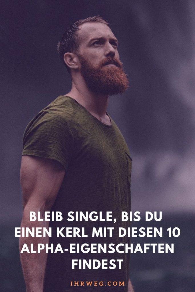 Bleib Single, Bis Du Einen Kerl Mit Diesen 10 Alpha-Eigenschaften Findest