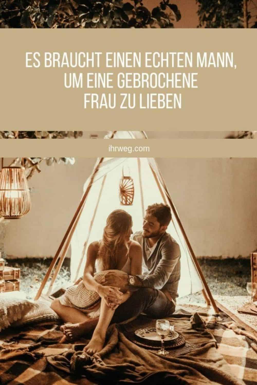 Es Braucht Einen Echten Mann, Um Eine Gebrochene Frau Zu Lieben(1)