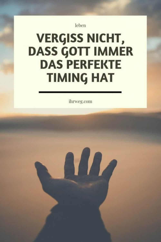 Vergiss Nicht, Dass Gott Immer Das Perfekte Timing Hat