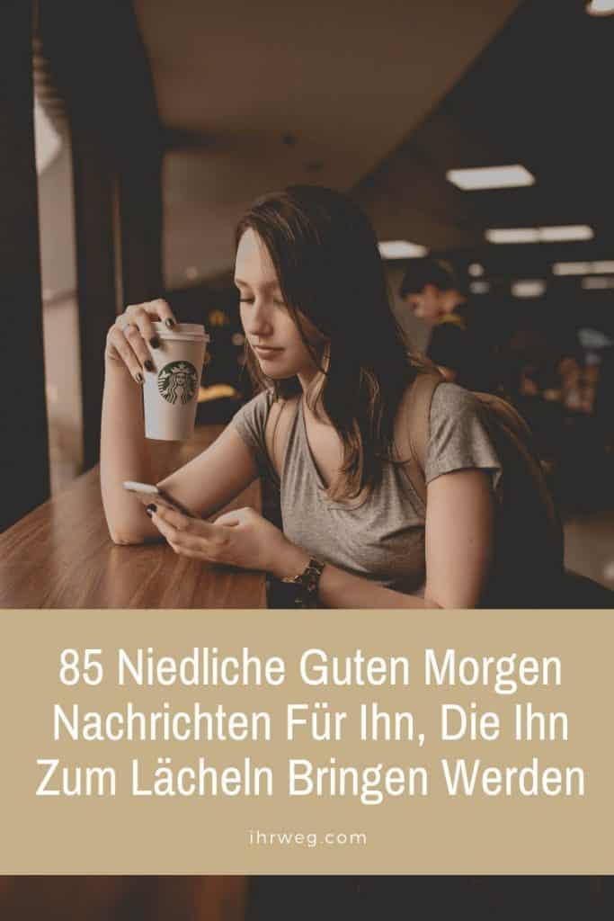 85 Niedliche Guten Morgen Nachrichten Für Ihn, Die Ihn Zum Lächeln Bringen Werden