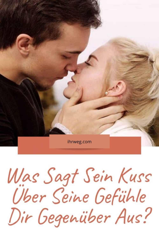 Was Sagt Sein Kuss Über Seine Gefühle Dir Gegenüber Aus?