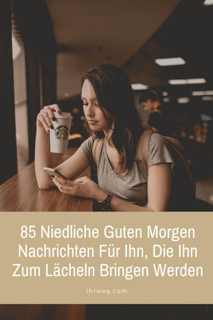 85 Niedliche Guten Morgen Nachrichten Für Ihn Die Ihn Zum