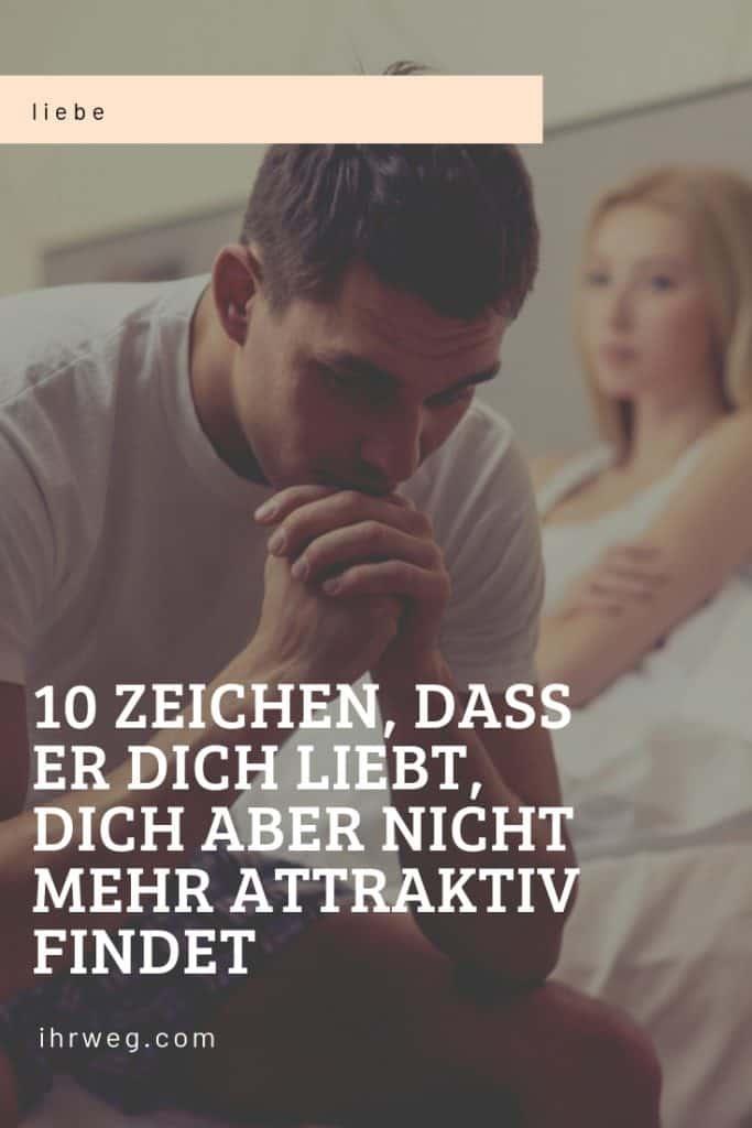 10 Zeichen, Dass Er Dich Liebt, Dich Aber Nicht Mehr Attraktiv Findet
