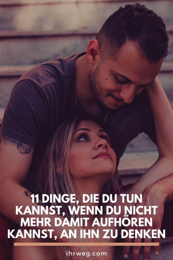 11 Dinge, Die Du Tun Kannst, Wenn Du Nicht Mehr Damit Aufhören Kannst, An Ihn Zu Denken