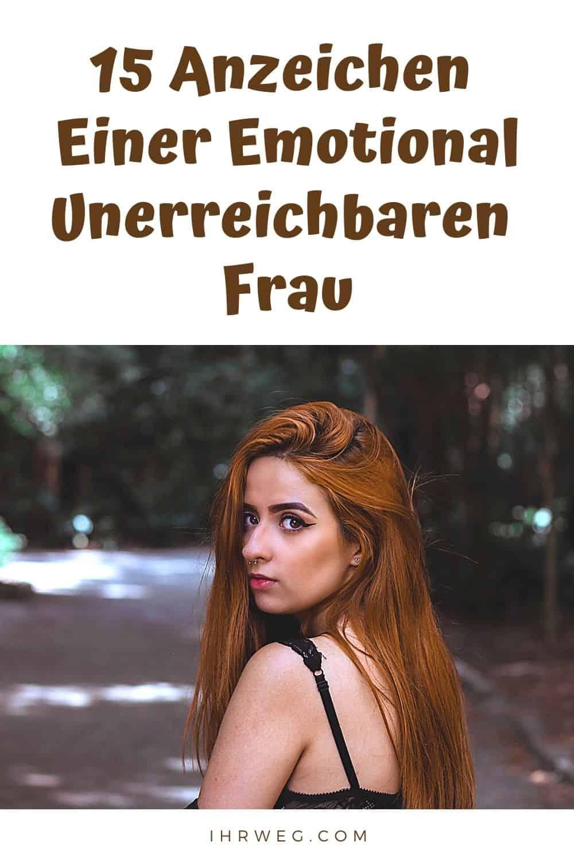 15 Anzeichen Einer Emotional Unerreichbaren Frau
