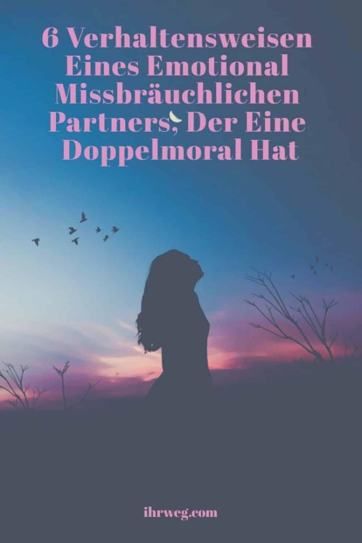6 Verhaltensweisen Eines Emotional Missbräuchlichen Partners, Der Eine Doppelmoral Hat