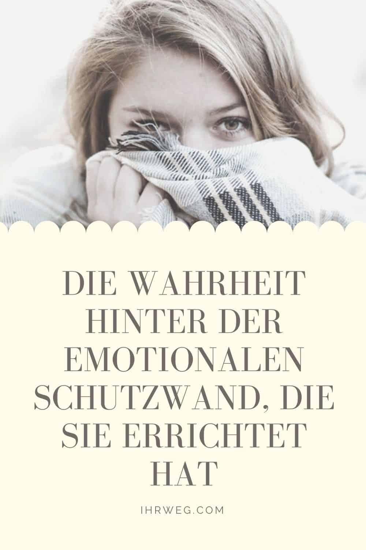 Die Wahrheit Hinter Der Emotionalen Schutzwand, Die Sie Errichtet Hat
