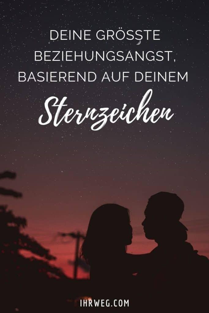 Deine Größte Beziehungsangst, Basierend Auf Deinem Sternzeichen
