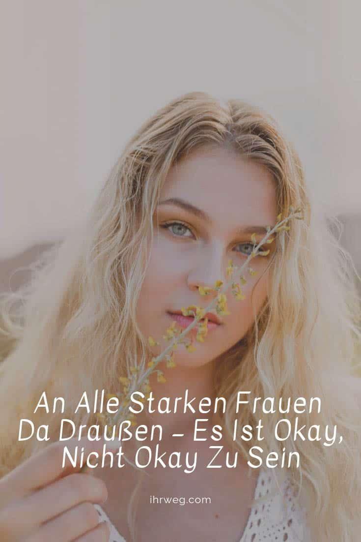 An Alle Starken Frauen Da Draußen – Es Ist Okay, Nicht Okay Zu Sein