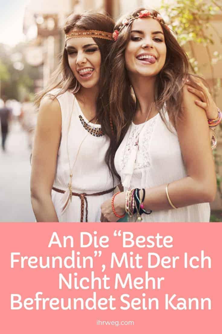"""An Die """"Beste Freundin"""", Mit Der Ich Nicht Mehr Befreundet Sein Kann"""