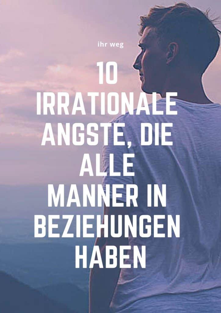 10 Irrationale Ängste, Die Alle Männer In Beziehungen Haben