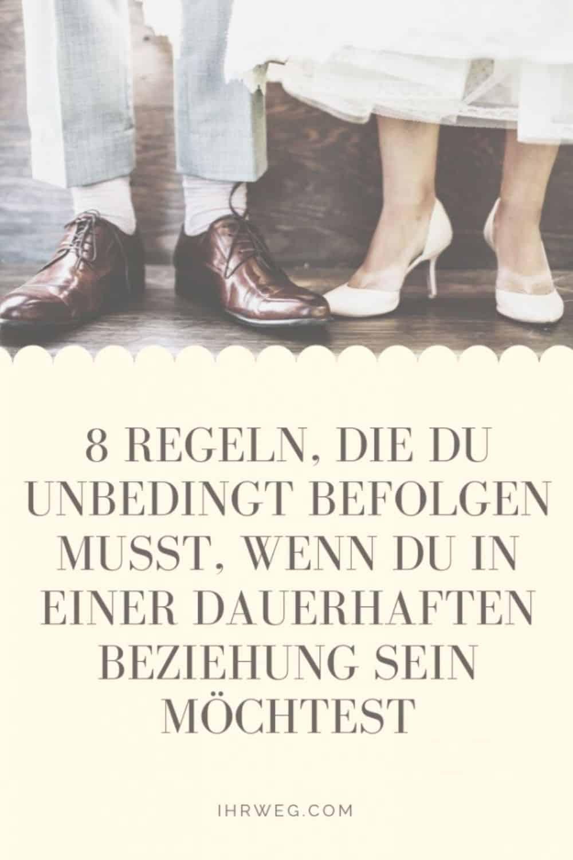 8 Regeln, Die Du Unbedingt Befolgen Musst, Wenn Du In Einer Dauerhaften Beziehung Sein Möchtest(1)