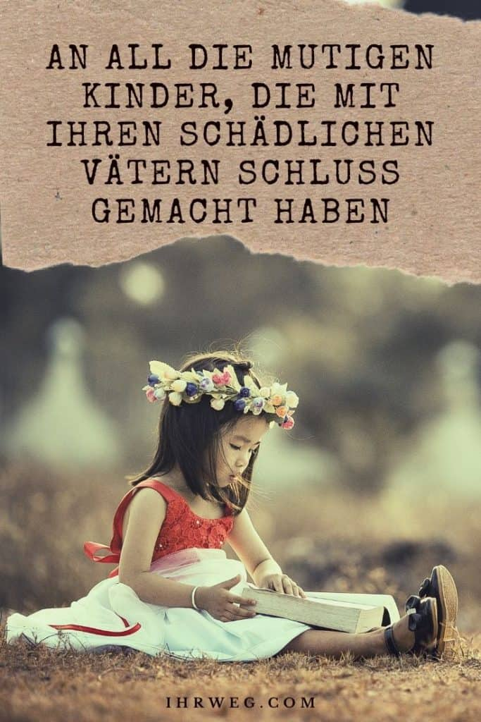 An All Die Mutigen Kinder, Die Mit Ihren Schädlichen Vätern Schluss Gemacht Haben(1)