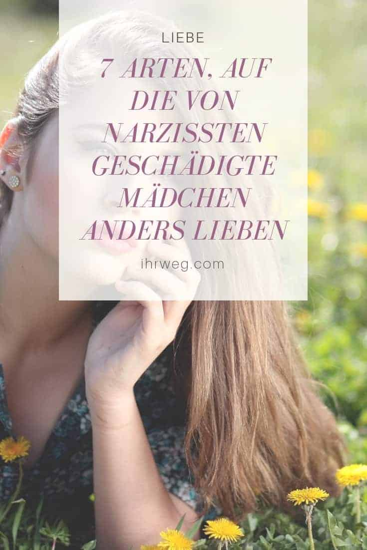 7 Arten, Auf Die Von Narzissten Geschädigte Mädchen Anders Lieben