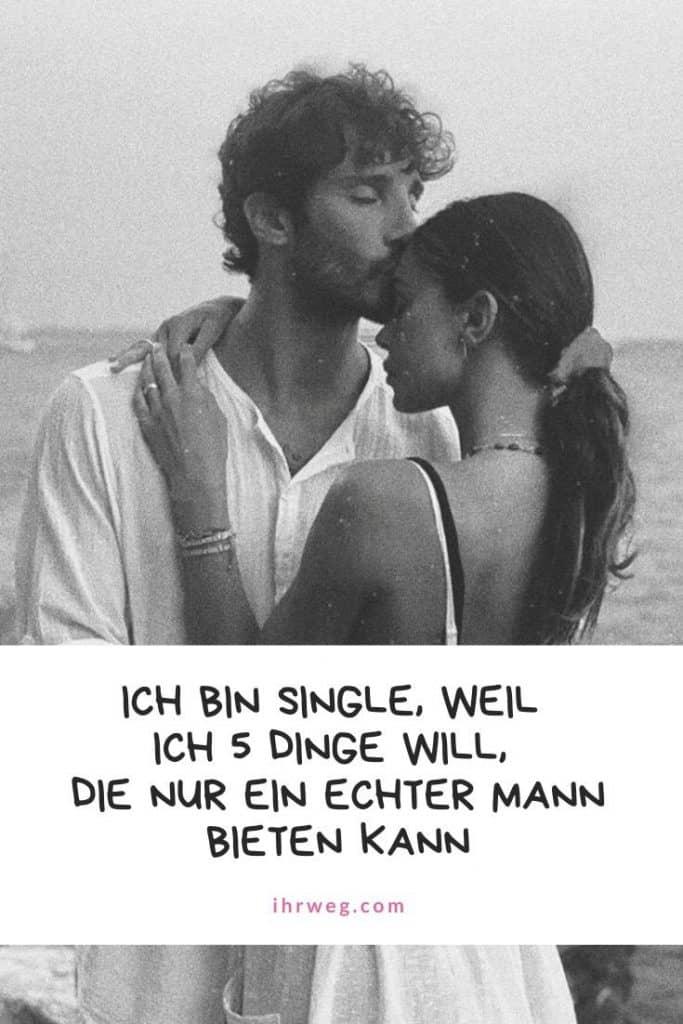 Ich Bin Single, Weil Ich 5 Dinge Will, Die Nur Ein Echter Mann Bieten Kann