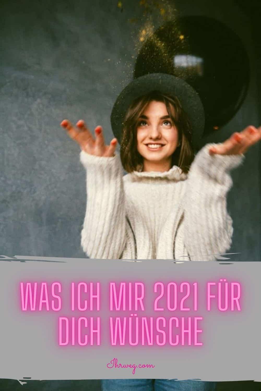 Was Ich Mir 2021 Für Dich Wünsche