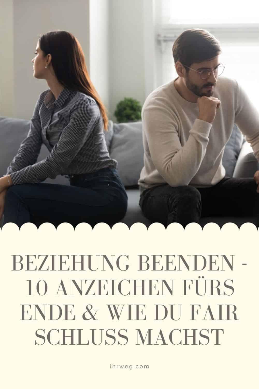 Beziehung Beenden - 10 Anzeichen Fürs Ende & Wie Du Fair Schluss Machst