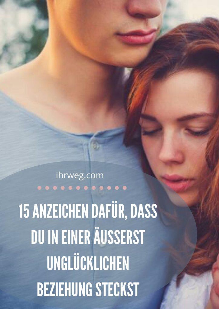 15 Anzeichen Dafür, Dass Du In Einer Äusserst Unglücklichen Beziehung Steckst