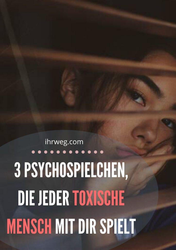 3 Psychospielchen, Die Jeder Toxische Mensch Mit Dir Spielt