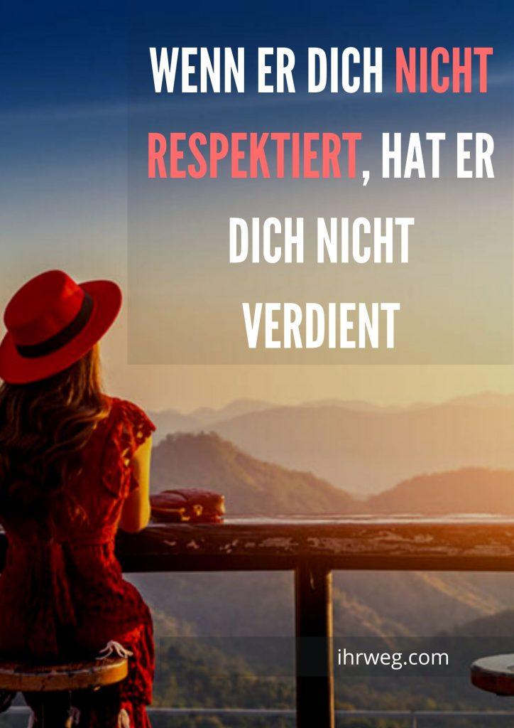 Wenn Er Dich Nicht Respektiert, Hat Er Dich Nicht Verdient