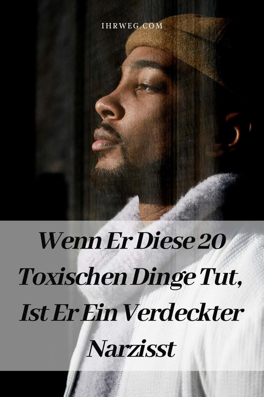 Wenn Er Diese 20 Toxischen Dinge Tut, Ist Er Ein Verdeckter Narzisst