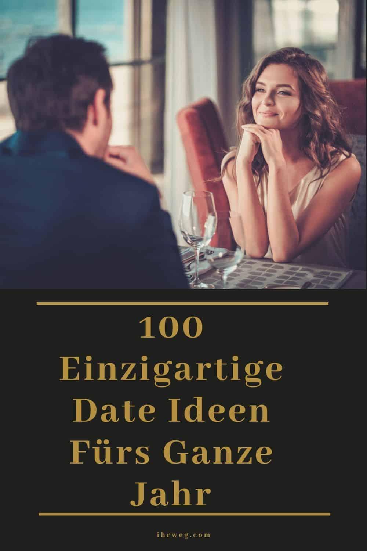 100 Einzigartige Date Ideen Fürs Ganze Jahr
